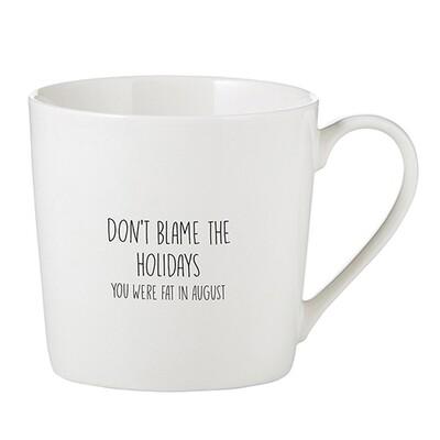 Mug Blame the Holidays
