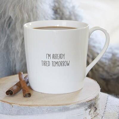 Mug Tired Tomorrow
