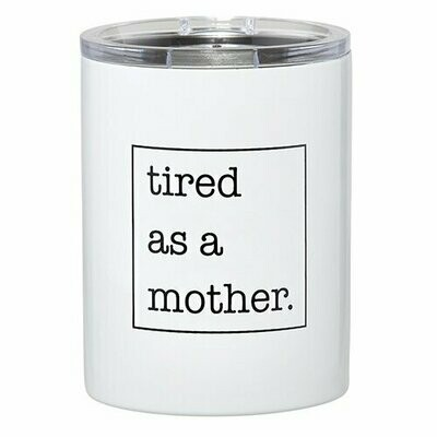 Tumbler Tired as a Mother