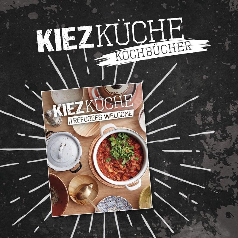"Kiezküche ""REFUGEES WELCOME"""