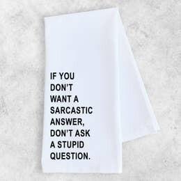 Dev D and Co. Sarcastic Answer Tea Towel