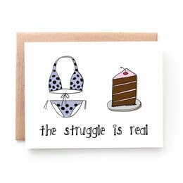 The Struggle is Real Card
