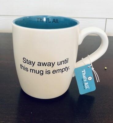 That's All Stay Away Mug