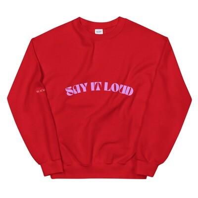"""SAY IT LOUD"" Unisex Crew Neck Sweatshirt"
