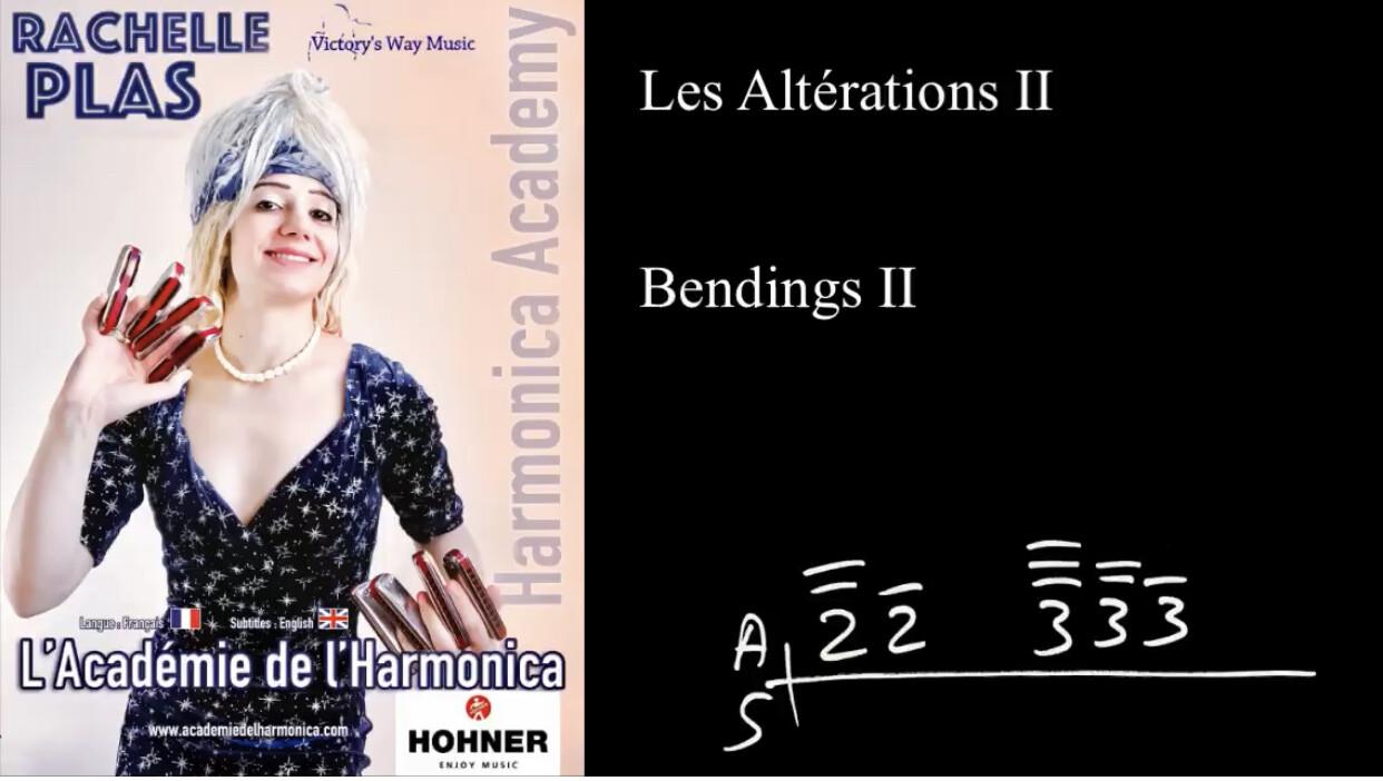 Les Altérations II - Bendings II / Débutants - Beginners