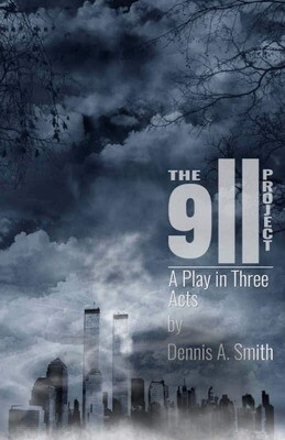 The 9/11 Project:  A Play in Three Acts (Print)
