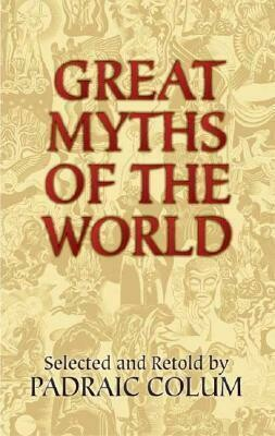 Great myths of the world by Padraic Column