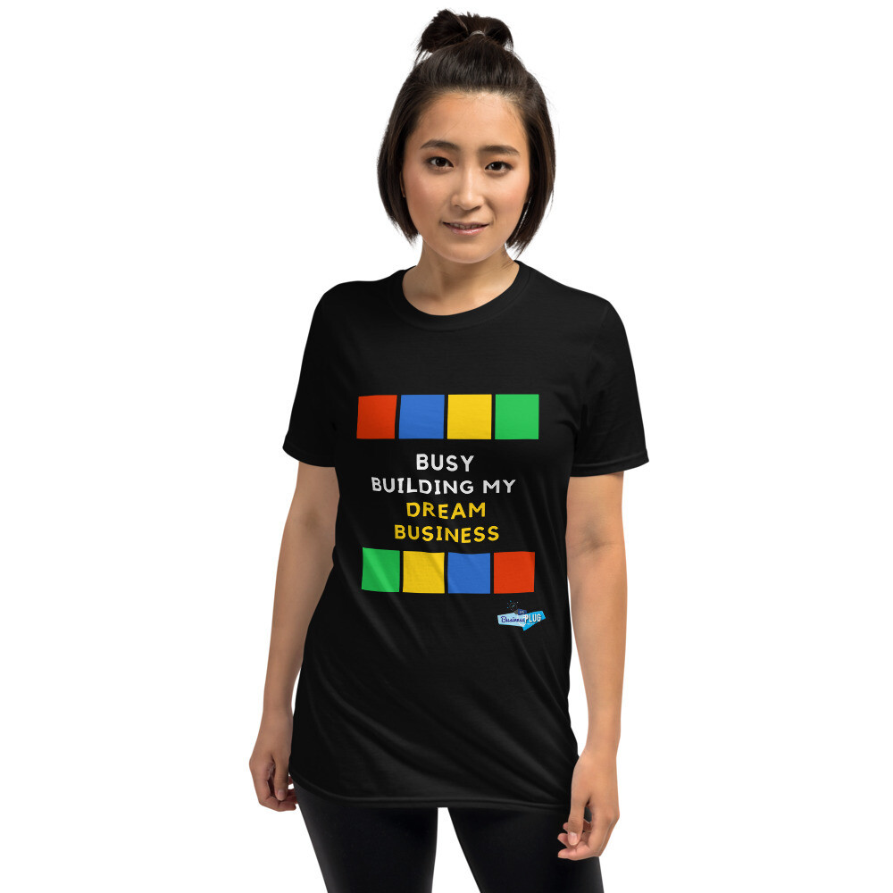 Busy Building My Business Short-Sleeve Unisex T-Shirt