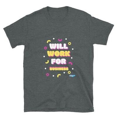 Will Work For Business Short-Sleeve Unisex T-Shirt