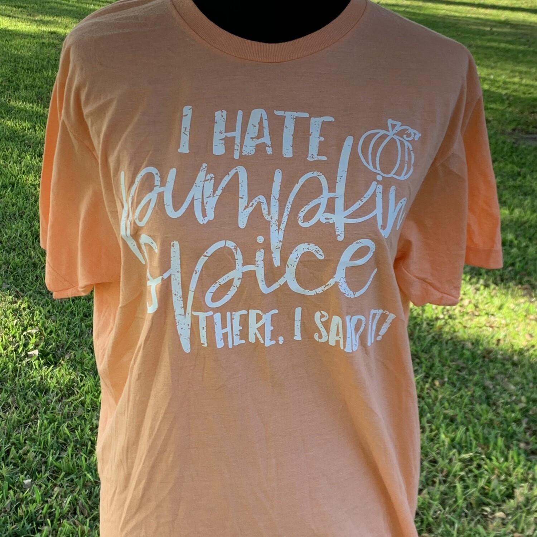 I Hate Pumpkin Spice T-Shirt