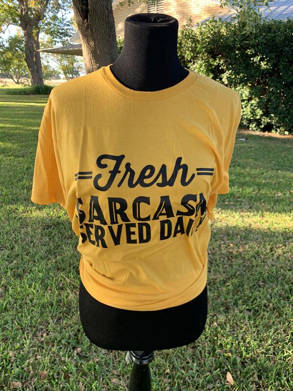 Fresh Sarcasm Served Daily T-Shirt