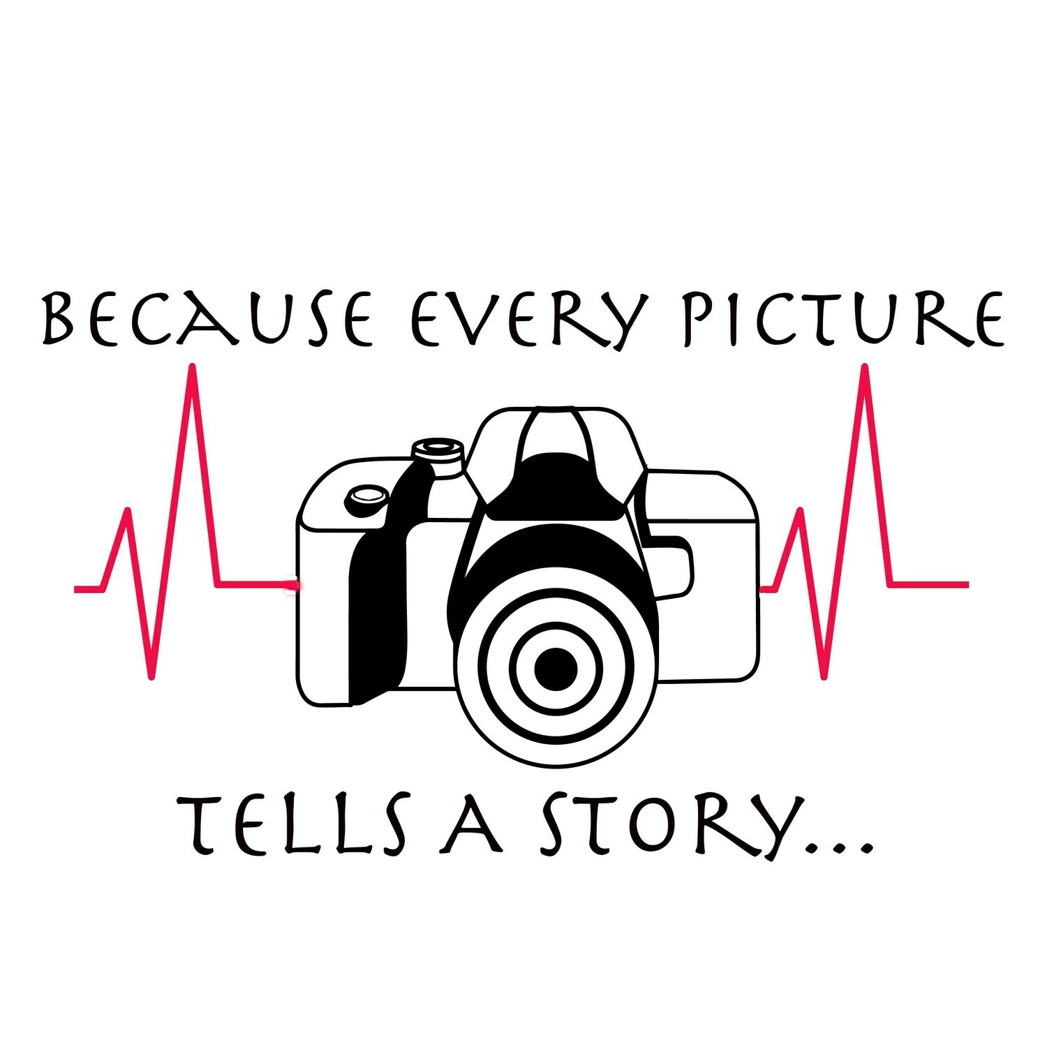 """Every Picture tells a Story"" Printable Sublimation Files"