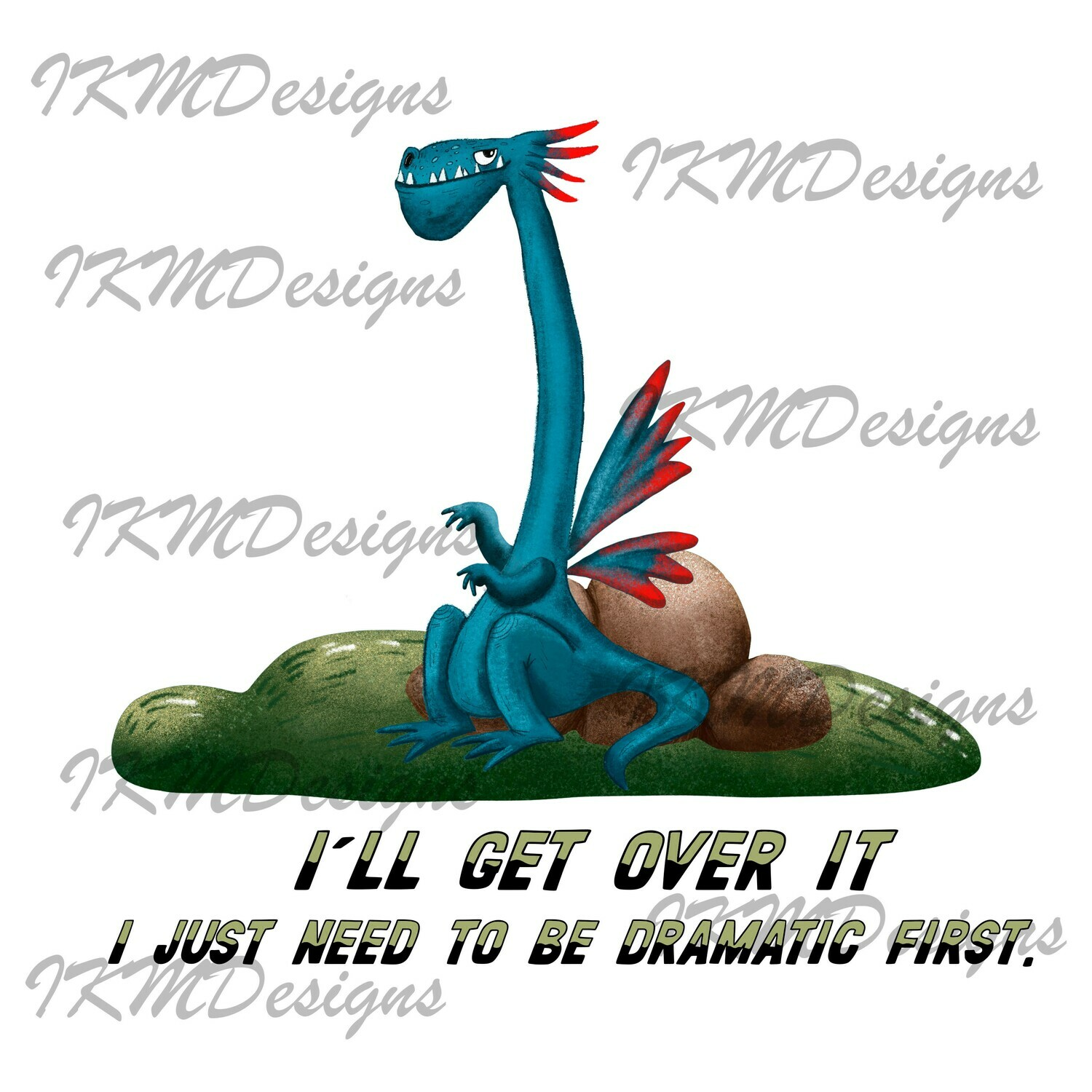 """I'll get over it. Printable Sublimation File"