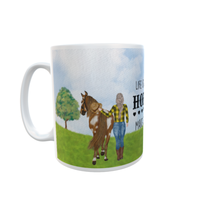 Life is good but Horses make it better... Mug