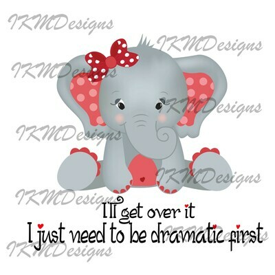 I'll get over it...  Printable/Sublimation File