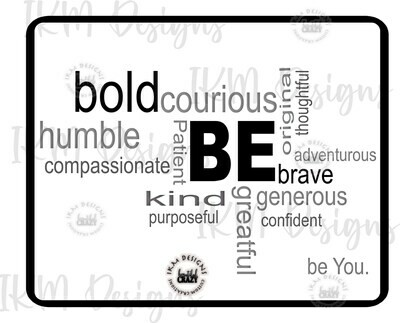 Be Humble Be Kind Digital Design Sublimation PNG