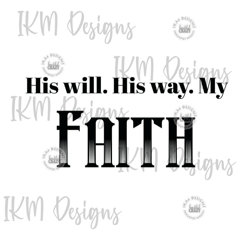 """MY FAITH """" Printable Sublimation File"""