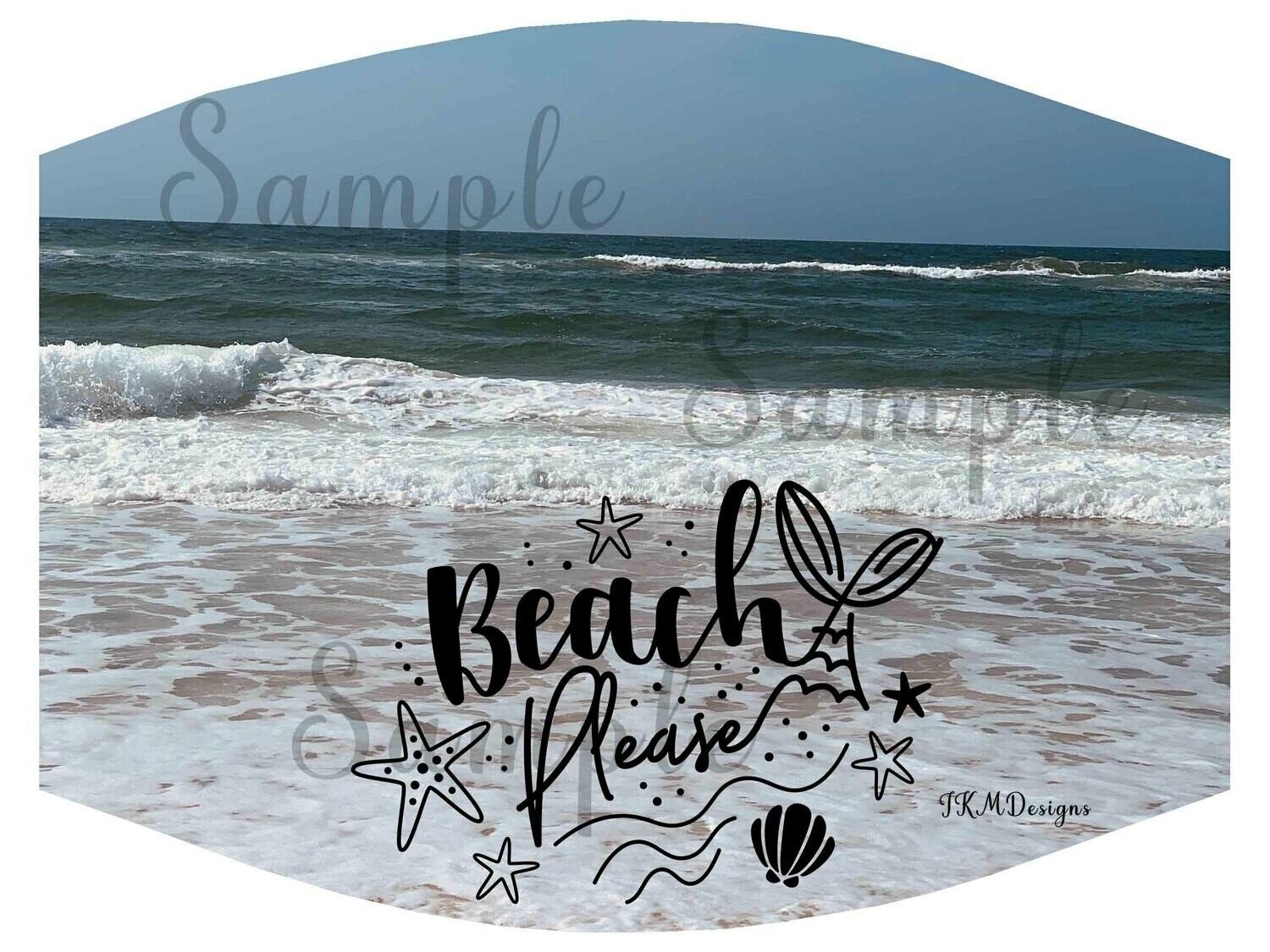 """Beach Please"" Mask/ Digital Design Sublimation"