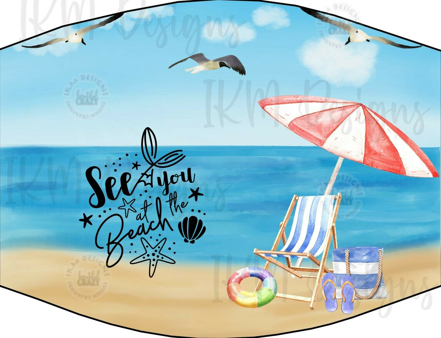 """See you at the Beach"" Mask/ Digital Design Sublimation"