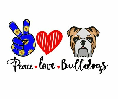 """""""Peace Love Bulldogs"""" Digital Download for Sublimation"""