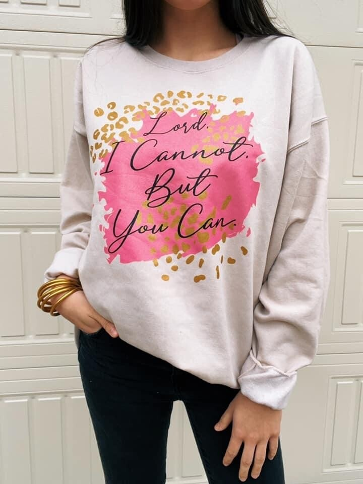 """Graphic T-Shirt """" Lord I cannot. But You can"""""""