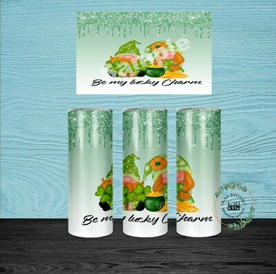 """""""20oz Skinny Tumbler Be my lucky charm """" Digital Download"""
