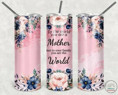 Beautiful Mother's Day Tumbler