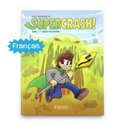 Supercrash! t.1: Héros par hasard (Français)