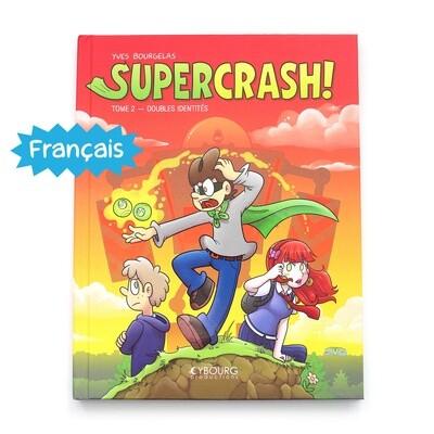 Supercrash! t.2: Doubles identités (Français)