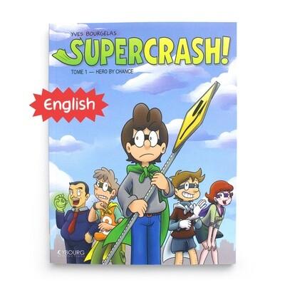Supercrash! t.1: Hero by Chance (English)