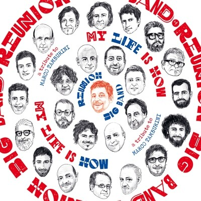 REUNION BIG BAND «My Life Is Now (A Tribute to Marco Tamburini)»