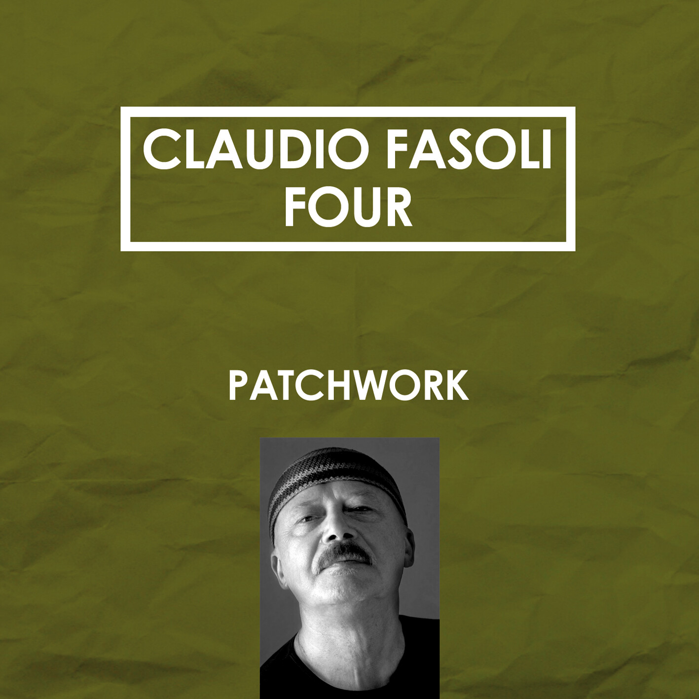 "CLAUDIO FASOLI ""FOUR""  «Patchwork»"