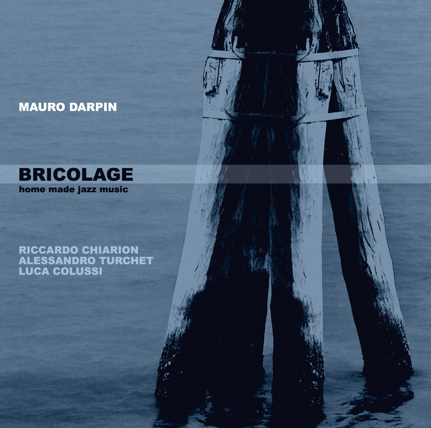 MAURO DARPIN  «Bricolage: Home Made Jazz Music»