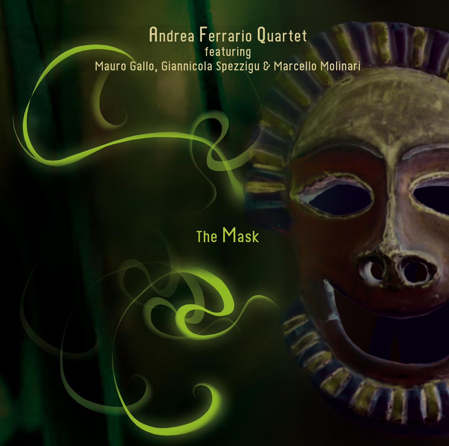 ANDREA FERRARIO QUARTET  «The mask»