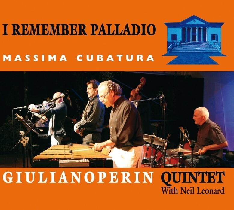GIULIANO PERIN QUINTET with Neil Leonard «I remember Palladio»