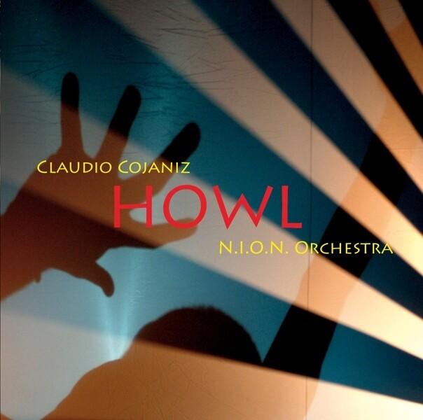CLAUDIO COJANIZ N.I.O.N. ORCHESTRA «Howl»