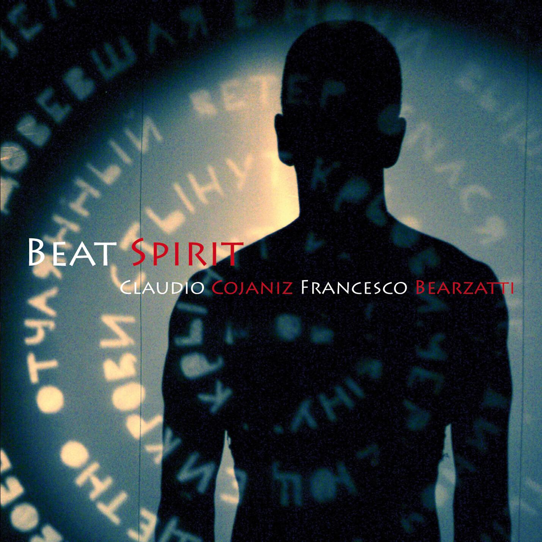 CLAUDIO COJANIZ & FRANCESCO BEARZATTI  «Beat Spirit»