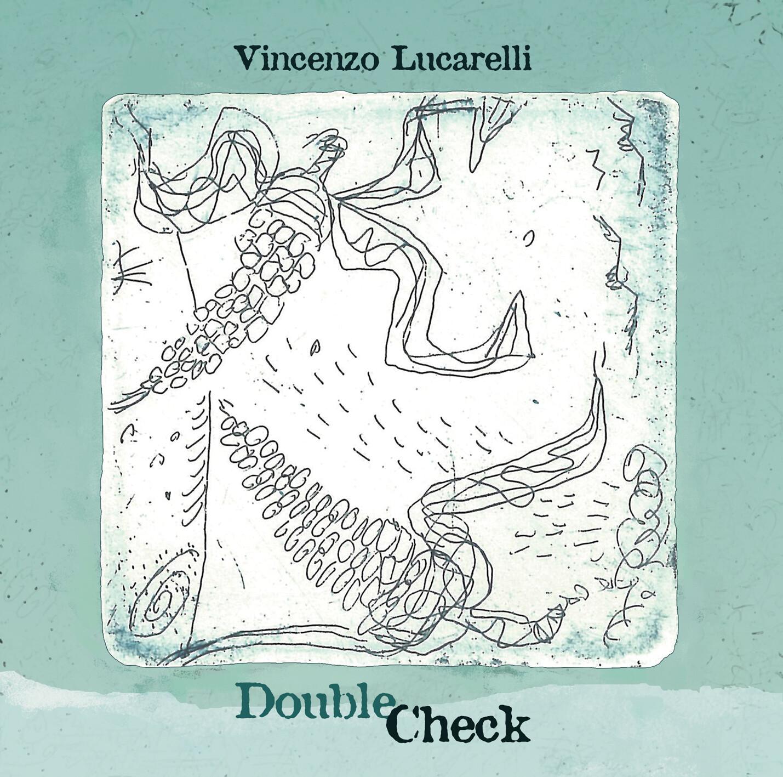 VINCENZO LUCARELLI «Double check»