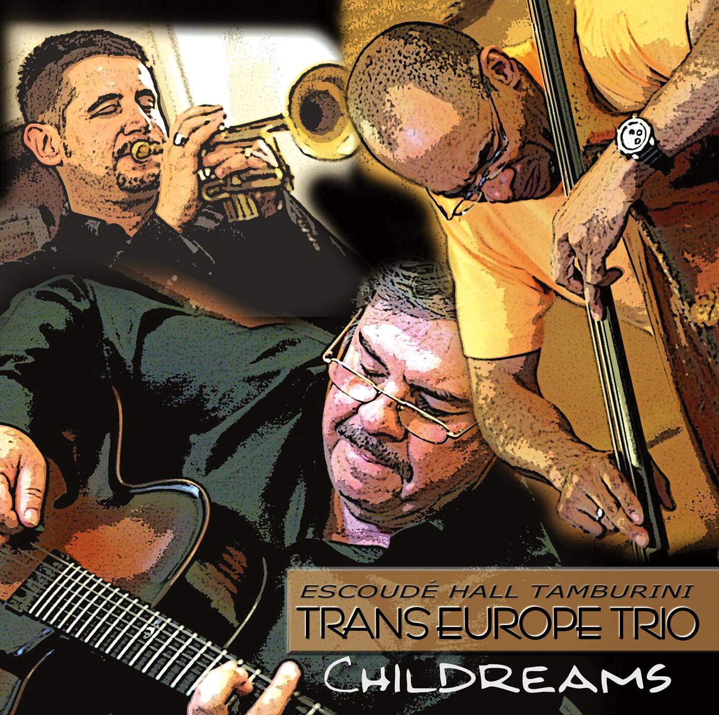 TRANS EUROPE TRIO (ESCOUDE'/HALL/TAMBURINI) «Childreams»