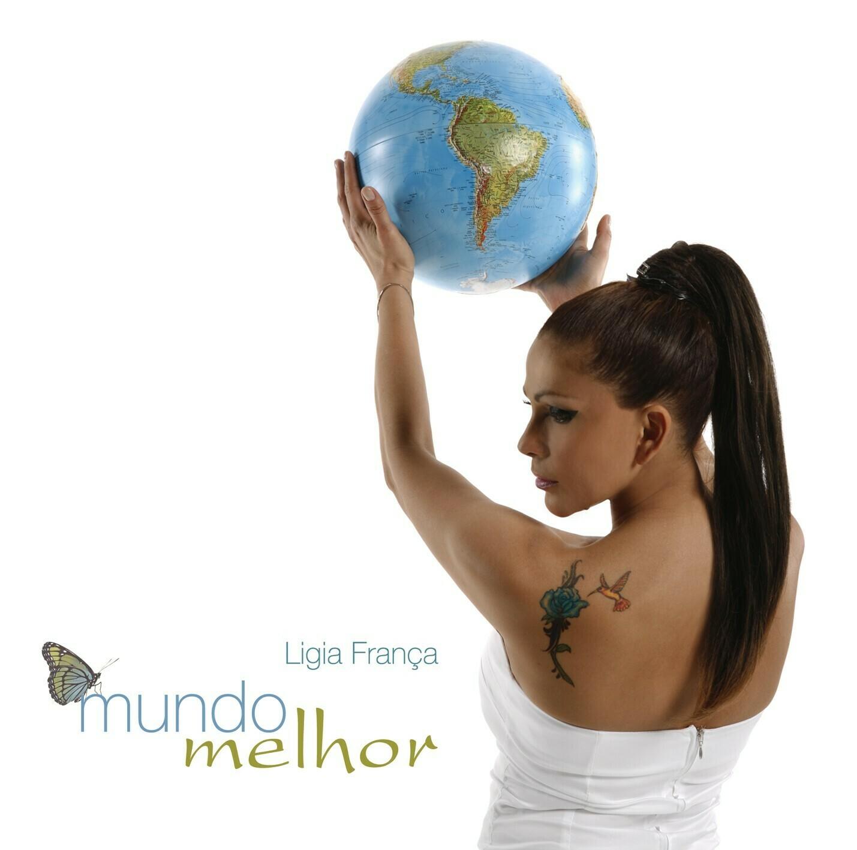 LIGIA FRANÇA  «Mundo melhor»