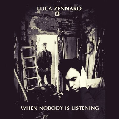 LUCA ZENNARO  «When Nobody Is Listening»