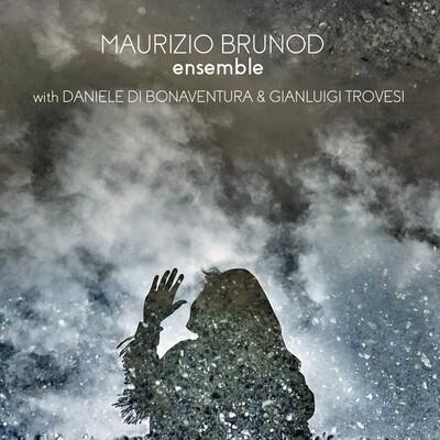 MAURIZIO BRUNOD feat. Daniele di Bonaventura & Gianluigi Trovesi  «Ensemble»