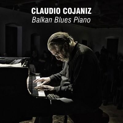 CLAUDIO COJANIZ  «Balkan Blues Piano» - download digitale (files WAV, covers, booklet)