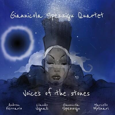 GIANNICOLA SPEZZIGU QUARTET «Voices of the Stones»