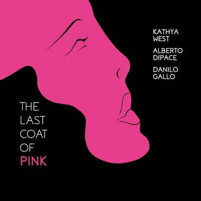 KATHYA WEST, ALBERTO DIPACE & DANILO GALLO «The Last Coat of Pink»