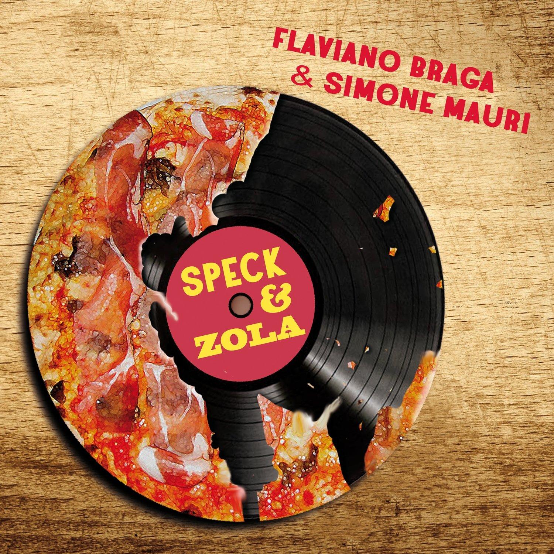 FLAVIANO BRAGA & SIMONE MAURI   «Speck & zola»