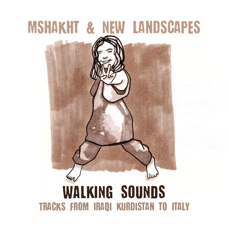 MSHAKHT & NEW LANDSCAPES   «Walking sounds»