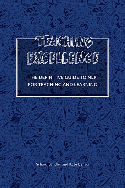 Teaching Excellence: the definite guide to NLP for teaching and learning