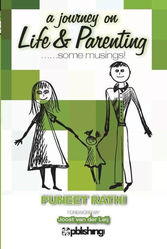 Life & Parenting - Puneet Rathi (Foreword Joost van der Leij)