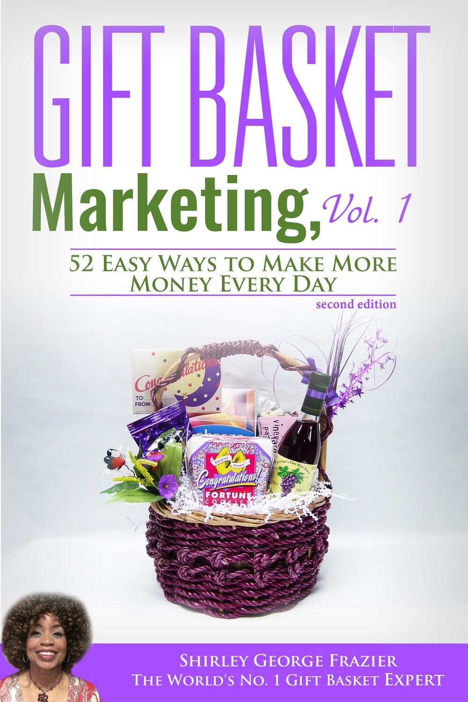 Gift Basket Marketing, Vol. 1 - second edition